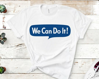 "Feminist Shirt: Unisex ""We Can Do It"" Historical Rosie the Riveter shirt 