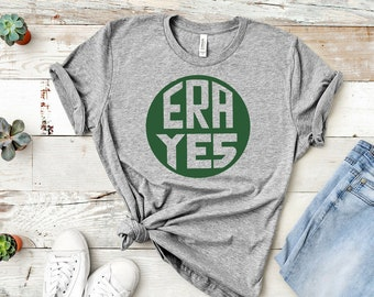 Feminist shirt: ERA Yes, Free shipping, equal rights amendment, vintage design, gift for her, gift for him, women's rights, vote, protest