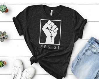 RESIST Feminist shirt, Free Shipping, Raised fist, Protest, Resistance, Anti Trump, activism, gift for him, gift for her, liberal shirt