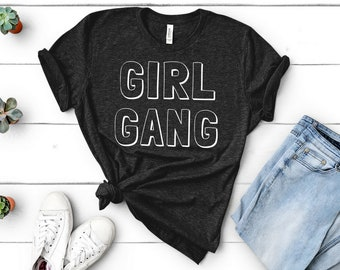 Girl Gang Unisex T-Shirt (Girl Squad Shirt)