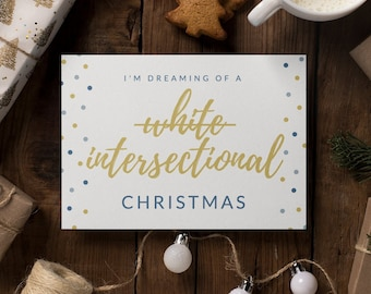 """Feminist Holiday Card: Wishing you a white--nope--INTERSECTIONAL Christmas"""" Own the holidays this year with feminist holiday cards"""