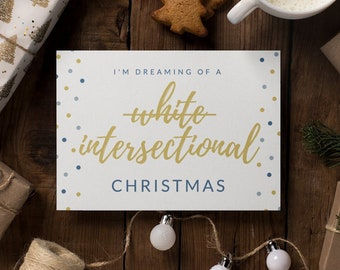 "Feminist Holiday Card: ""Wishing you a white--nope--INTERSECTIONAL Christmas"""