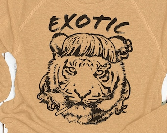 "Tiger Sweatshirt: ""Exotic"" I saw a Tiger"