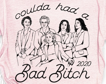 Coulda Had a Bad Bitch Tshirt