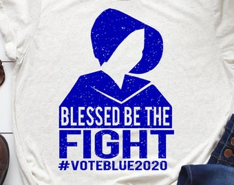 Blessed Be the Fight, Vote Blue in 2020