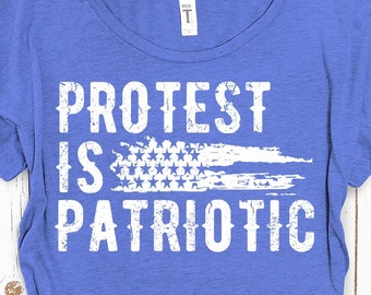 Protest is Patriotic Political T-Shirt