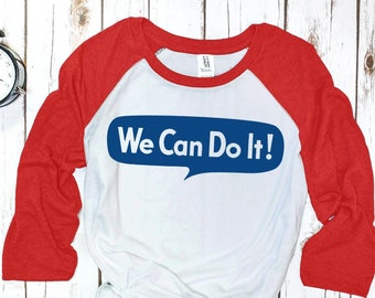 We Can Do It Baseball Tee (three-quarter sleeve)