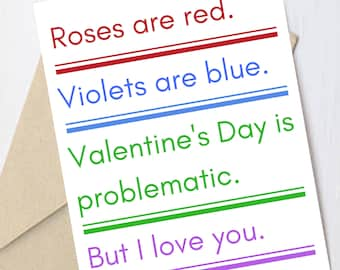 "Valentine's Day Card: ""Valentine's Day is Problematic but I Love You"""