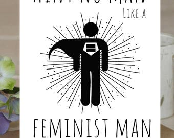 Valentine's Day Card: Ain't No Man Like a Feminist Man
