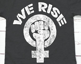 We Rise Feminist Kids Shirt