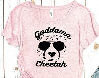 Goddamn Cheetah Tshirt: Cheetah shirt, Cheetah Tshirt, Goddam Cheetah shirt, Goddam cheetah, Goddamn cheetah tee, Untamed Shirt, Untamed Tee