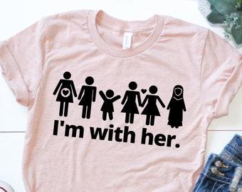 I'm with Her Unisex Feminist Shirt