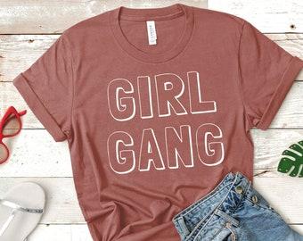 Girl Gang Unisex T-Shirt (Girl Squad Shirt)