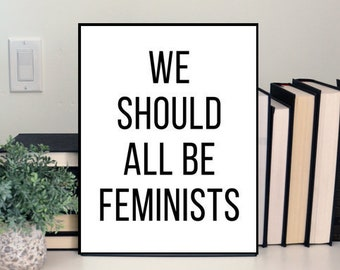 We Should All Be Feminists Physical Poster