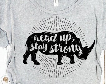 "Rhino shirt: ""Head Up, Stay Strong"" Women's Tee"