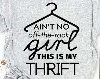 Ain't No Off the Rack Girl! This Is My Thrift Women's Scoopneck Tee