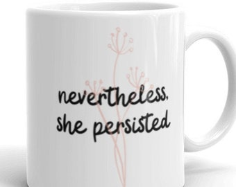 "Elizabeth Warren Mug: ""Nevertheless She Persisted"""