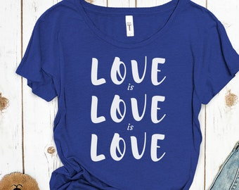 Love is Love is Love Gay Rights Shirt