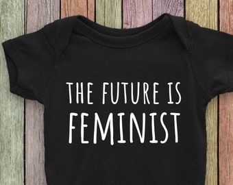 The Future is Feminist Baby Outfit (bodysuit, multiple colors)