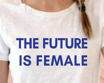 The Future Is Female Feminist Shirt (1970's design!)