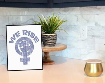 """Feminist Wall Art """"We Rise"""" feminist art, feminist gift, liberal gift, popular wall art, wall decor, home decor, feminism, Michelle Obama"""