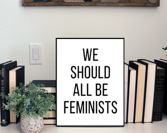 We Should All Be Feminists Physical Wall Art