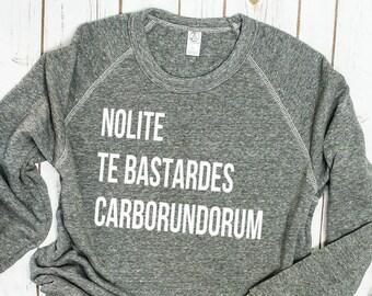 Nolite te bastardes carborundorum Feminist Sweatshirt
