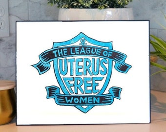 League of Uterus Free Women Physical Poster