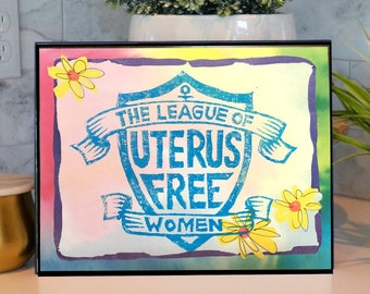 League of Uterus Free Women Physical Print