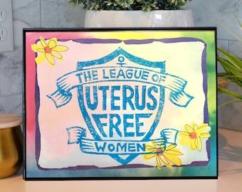 League of Uterus Free Women Physical Print