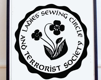 "Instant Download ""Ladies Sewing Circle and Terrorist Society"" Digital Wall Print"