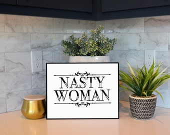 Nasty Woman Physical Wall Print