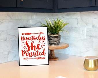 "Instant Download ""Nevertheless, She Persisted"" Digital Wall Print"