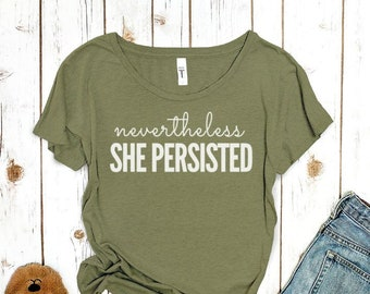 Nevertheless She Persisted Shirt (Compact Design)