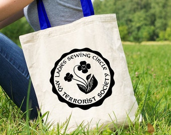 Ladies Sewing Circle and Terrorist Society Tote Bag