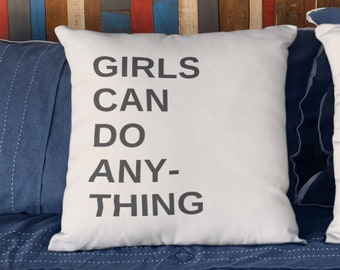 "Feminist Throw Pillow: ""Girls Can Do Anything"""