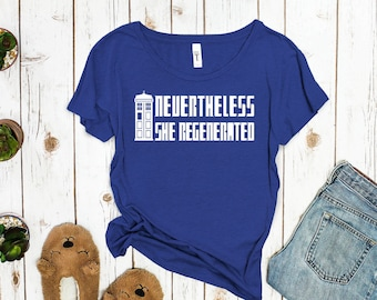 Dr. Who T-Shirt: Nevertheless, She Regenerated