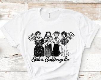 Sister Suffragette Unisex Feminist Shirt