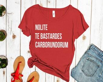 Nolite Te Bastardes Carborundorum Shirt