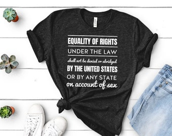 Equal Right Amendment (ERA) Text Shirt