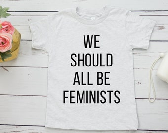We Should All Be Feminists Kids' Shirt