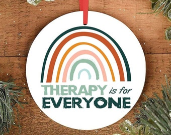 Therapy is for Everyone Christmas Ornament therapist gift psychologist gifts suicide awareness stop the stigma mental health gift