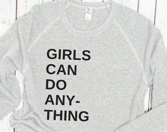 Girls Can Do Anything Feminist Sweatshirt