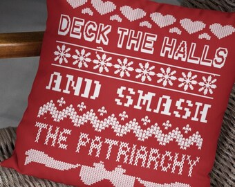 Feminist Throw Pillow: Deck the Halls and SMASH the Patriarchy