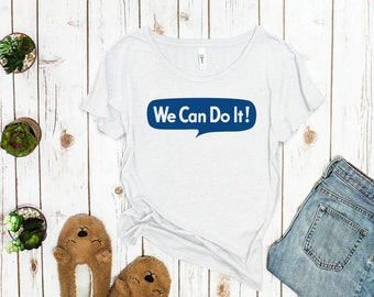 We Can Do It! Feminist Shirt