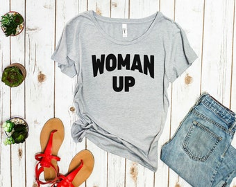 Woman Up Feminist Shirt