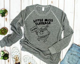 Little Miss Suffrage Feminist Shirt, Unisex Crew Feminist sweatshirt | Votes for Women | suffrage shirt, Women's rights tee, men's feminist