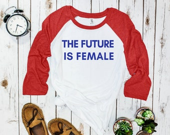 The Future is Female Unisex Feminist Baseball Tee (three-quarter sleeve)