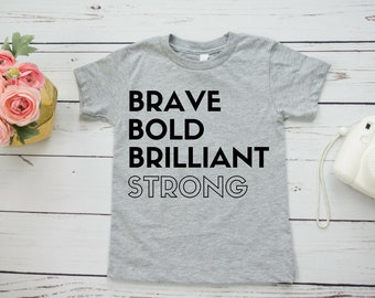 Brave Brilliant feminist kids shirt | Girl Power shirt: brave, bold, brilliant, strong |  empowerment kids clothes | trendy toddler shirt
