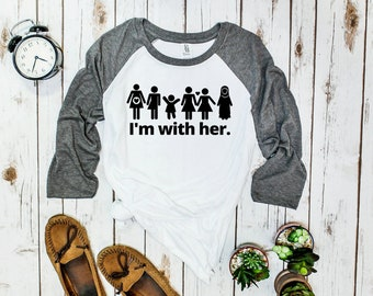I'm with Her Feminist Baseball Tee (three-quarter sleeve)